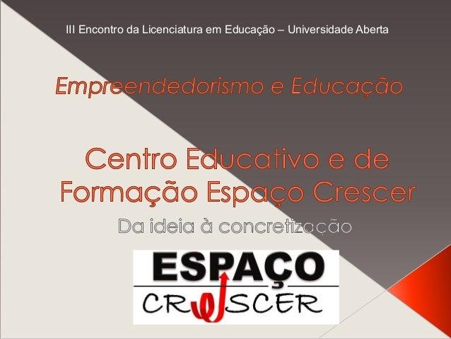 III Encontro da Licenciatura em Educação – Universidade Aberta