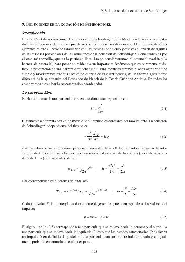 9. Soluciones de la ecuación de Schrödinger9. SOLUCIONES DE LA ECUACIÓN DE SCHRÖDINGERIntroducciónEn este Capítulo aplicar...