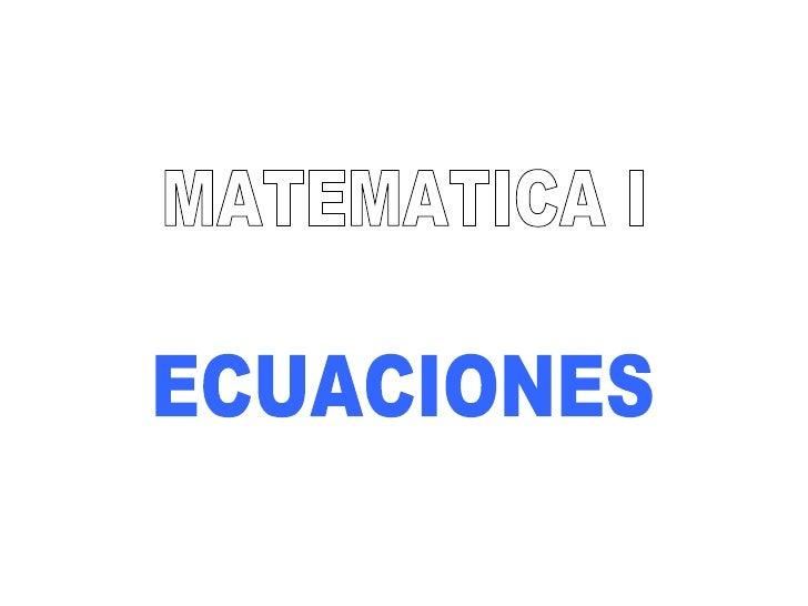 MATEMATICA I ECUACIONES