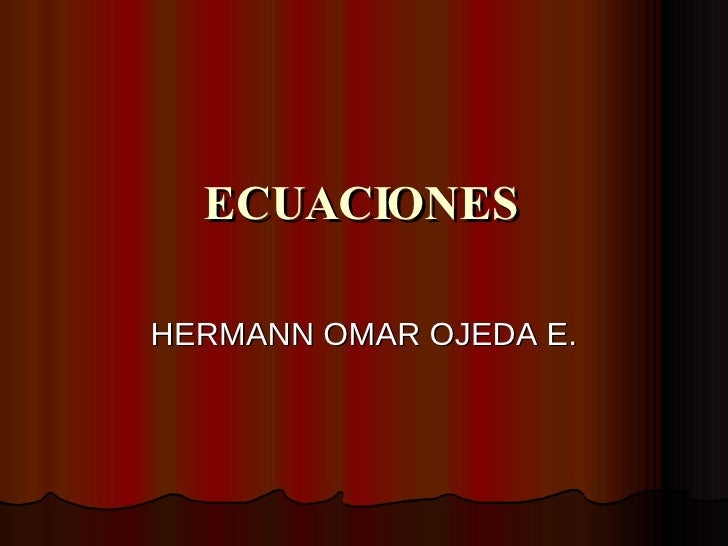 ECUACIONES HERMANN OMAR OJEDA E.