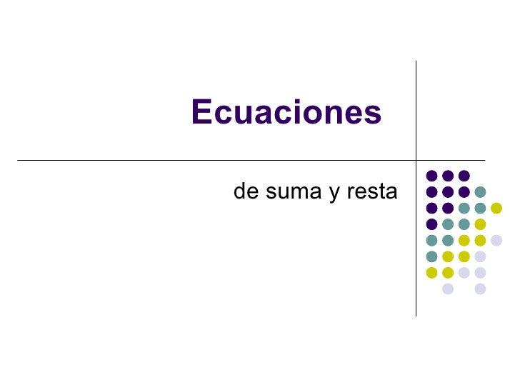 Ecuaciones de suma y resta