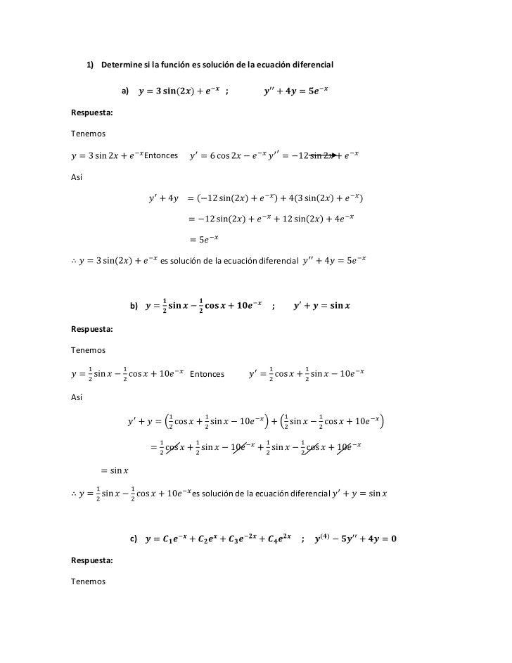 1) Determine si la función es solución de la ecuación diferencial               a)                              ;Respuesta...