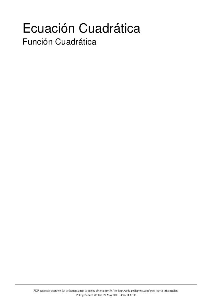 Ecuación CuadráticaFunción Cuadrática  PDF generado usando el kit de herramientas de fuente abierta mwlib. Ver http://code...