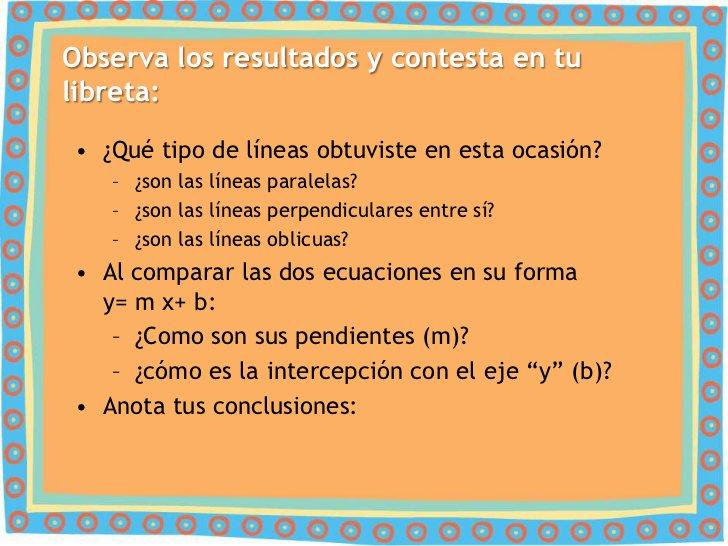 Observa los resultados y contesta en tulibreta: • ¿Qué tipo de líneas obtuviste en esta ocasión?    – ¿son las líneas para...