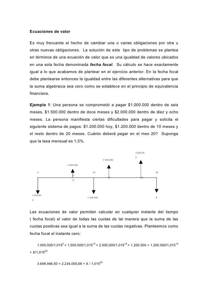 Ecuaciones de valorEs muy frecuente el hecho de cambiar una o varias obligaciones por otra uotras nuevas obligaciones. La ...