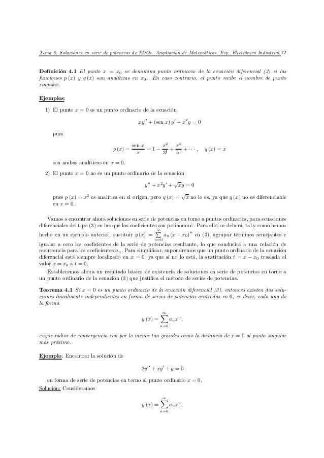 Tema 5. Soluciones en serie de potencias de EDOs. Ampliación de Matemáticas. Esp. Electrónica Industrial. 12Definición 4.1 ...