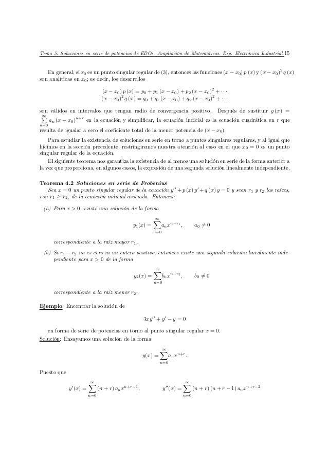 Tema 5. Soluciones en serie de potencias de EDOs. Ampliación de Matemáticas. Esp. Electrónica Industrial. 15   En general,...