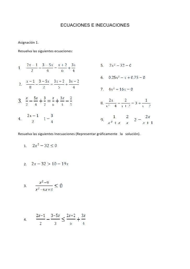 ECUACIONES E INECUACIONES   Asignación 1.  Resuelva las siguientes ecuaciones:     Resuelva las siguientes Inecuaciones (R...
