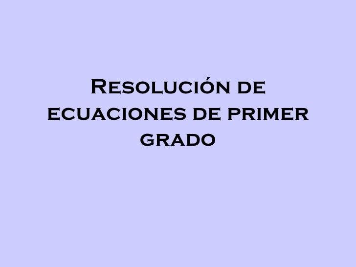 Resolución de ecuaciones de primer grado