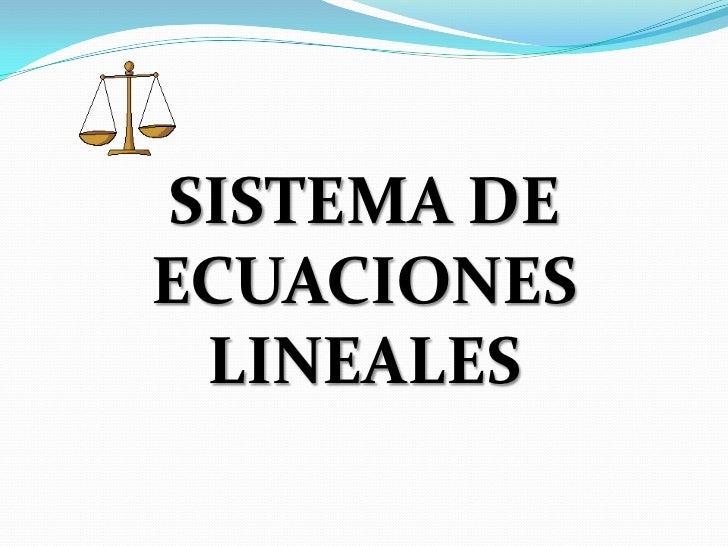 SISTEMA DE ECUACIONES LINEALES <br />