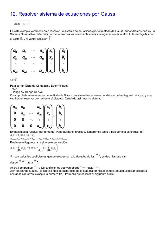 12. Resolver sistema de ecuaciones por Gauss  Editar 0 6…  En este ejemplo veremos como resolver un sistema de ecuaciones ...