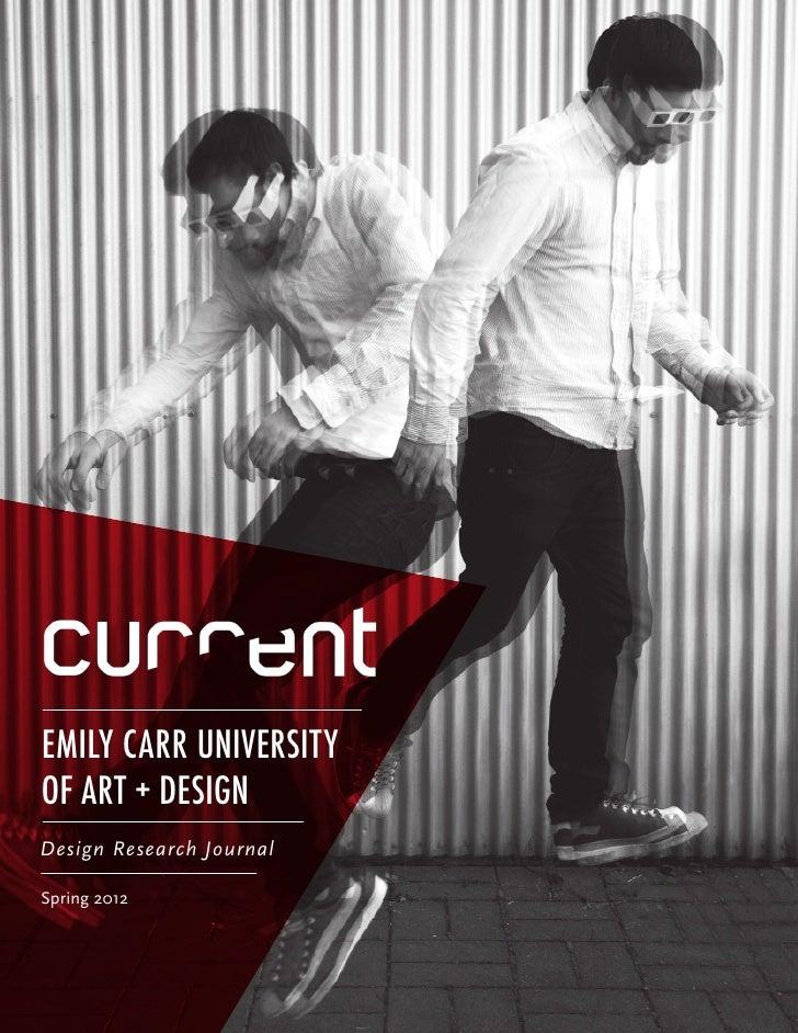 EMILY CARR UNIVERSITYOF ART + DESIGNDesign Research Jour nalSpring 2012