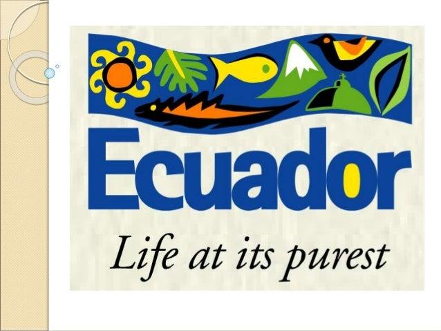 •Full Country's name: Republic of Ecuador •Area: 256,370 square kilometers •Population: 13.4
