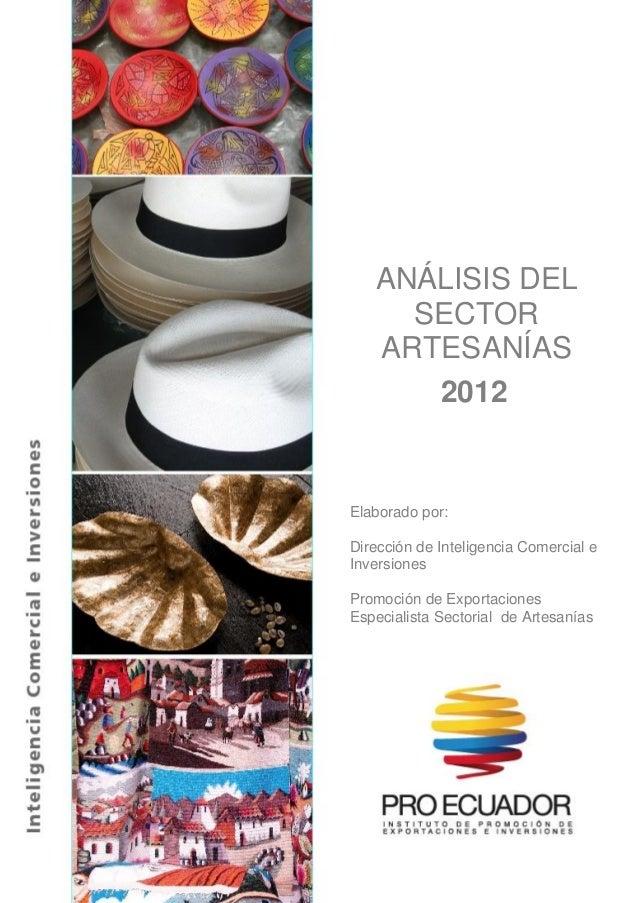 ANÁLISIS DEL SECTOR ARTESANÍAS 2012  Elaborado por: Dirección de Inteligencia Comercial e Inversiones Promoción de Exporta...