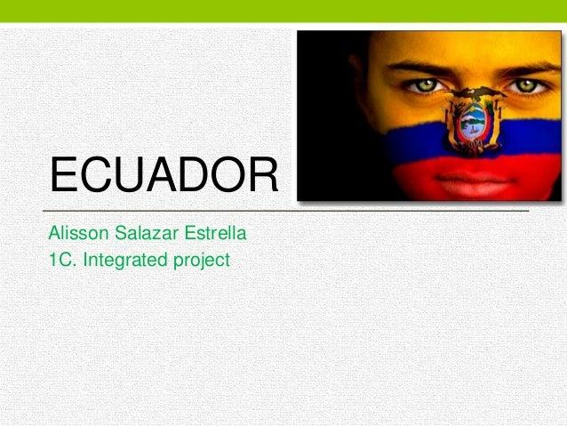 ECUADOR Alisson Salazar Estrella 1C. Integrated project