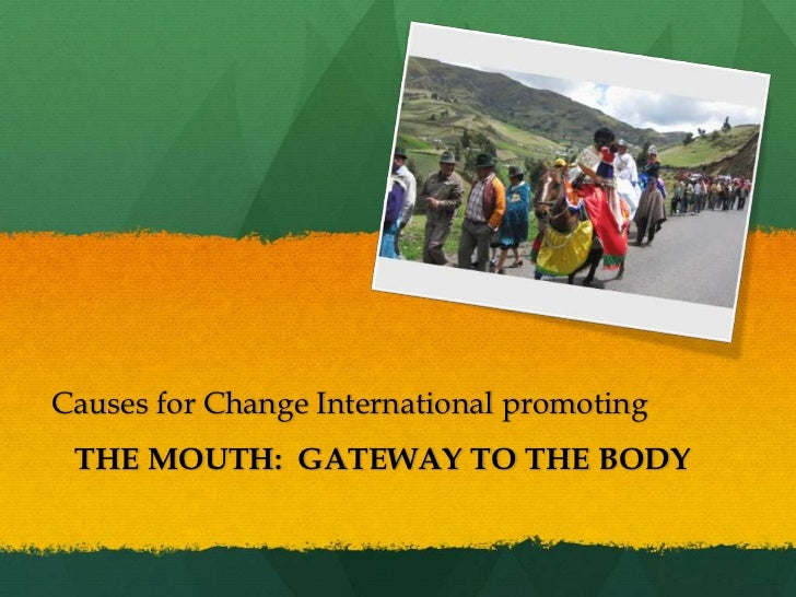 Causes for Change International promoting THE MOUTH: GATEWAY TO THE BODY