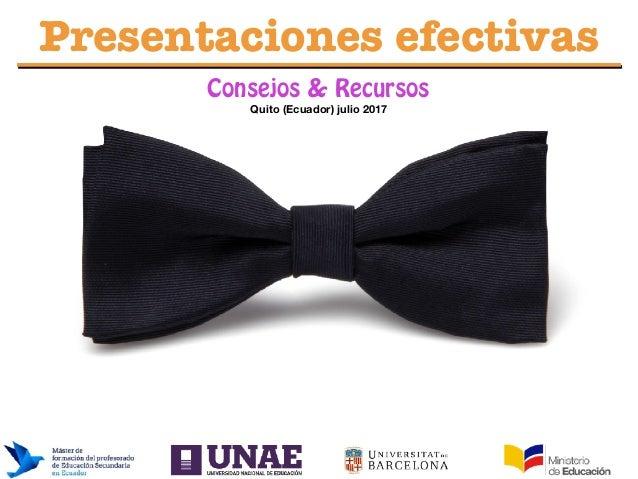 www.bestppt.com Presentaciones efectivas Consejos & Recursos Quito (Ecuador) julio 2017