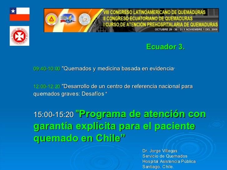 """09:40-10:00   """"Quemados y medicina basada en evidencia """" 12:00-12:20   """"Desarrollo de un centro de referencia na..."""