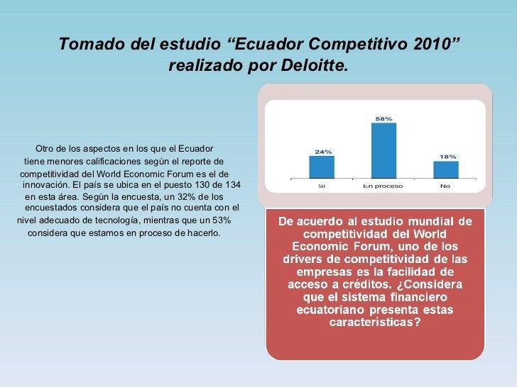<ul><li>Otro de los aspectos en los que el Ecuador </li></ul><ul><li>tiene menores calificaciones según el reporte de </li...