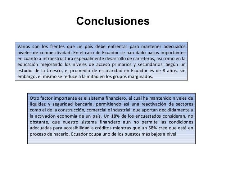 Conclusiones Varios son los frentes que un país debe enfrentar para mantener adecuados niveles de competitividad. En el ca...