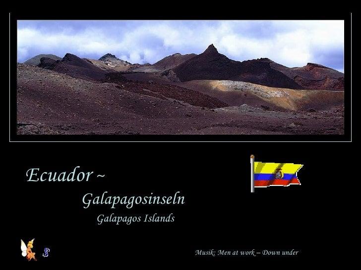 Ecuador  ~  Galapagosinseln Galapagos Islands Musik: Men at work – Down under