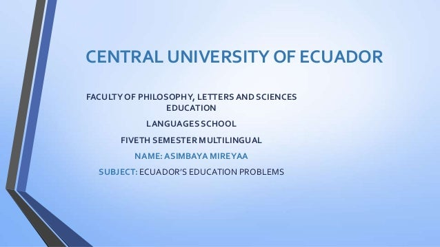 CENTRAL UNIVERSITY OF ECUADOR FACULTYOF PHILOSOPHY, LETTERSAND SCIENCES EDUCATION LANGUAGES SCHOOL FIVETH SEMESTER MULTILI...