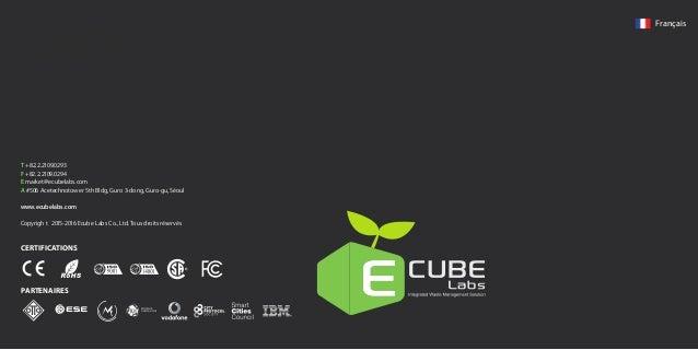 CERTIFICATIONS PARTENAIRES T +82.2.2109.0293 F +82.2.2109.0294 E market@ecubelabs.com A #506 Acetechnotower 5th Bldg, Guro...