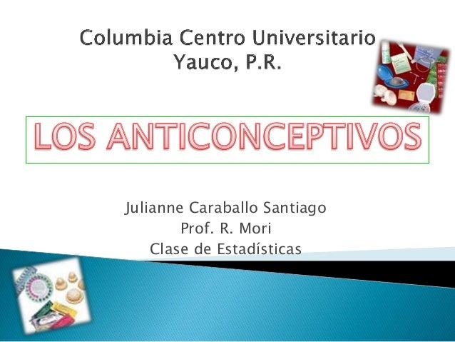 Julianne Caraballo Santiago        Prof. R. Mori    Clase de Estadísticas