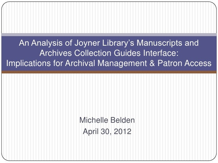 An Analysis of Joyner Library's Manuscripts and         Archives Collection Guides Interface:Implications for Archival Man...