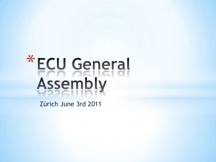 ECU General Assembly<br />Zürich June 3rd 2011<br />
