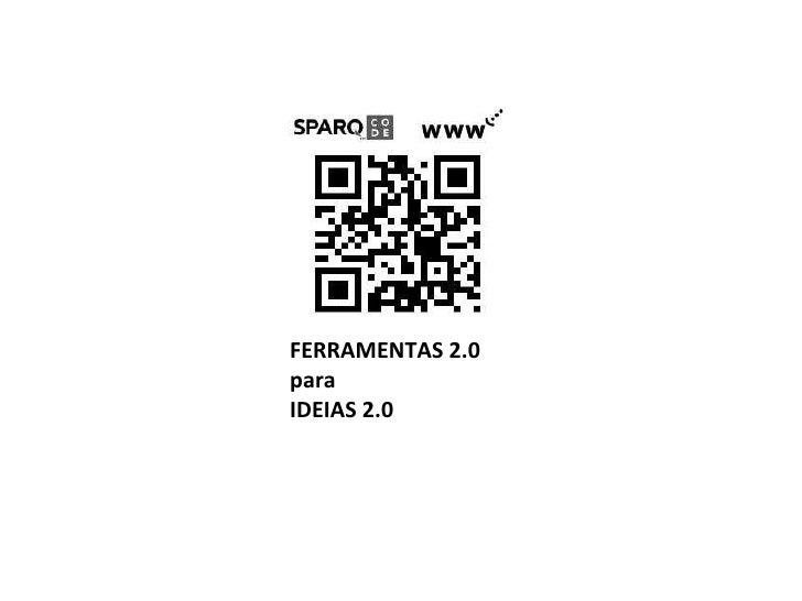 FERRAMENTAS 2.0 para  IDEIAS 2.0