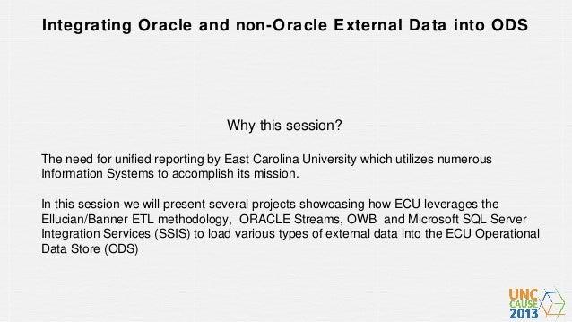 ECU ODS data integration using OWB and SSIS UNC Cause 2013 Slide 2