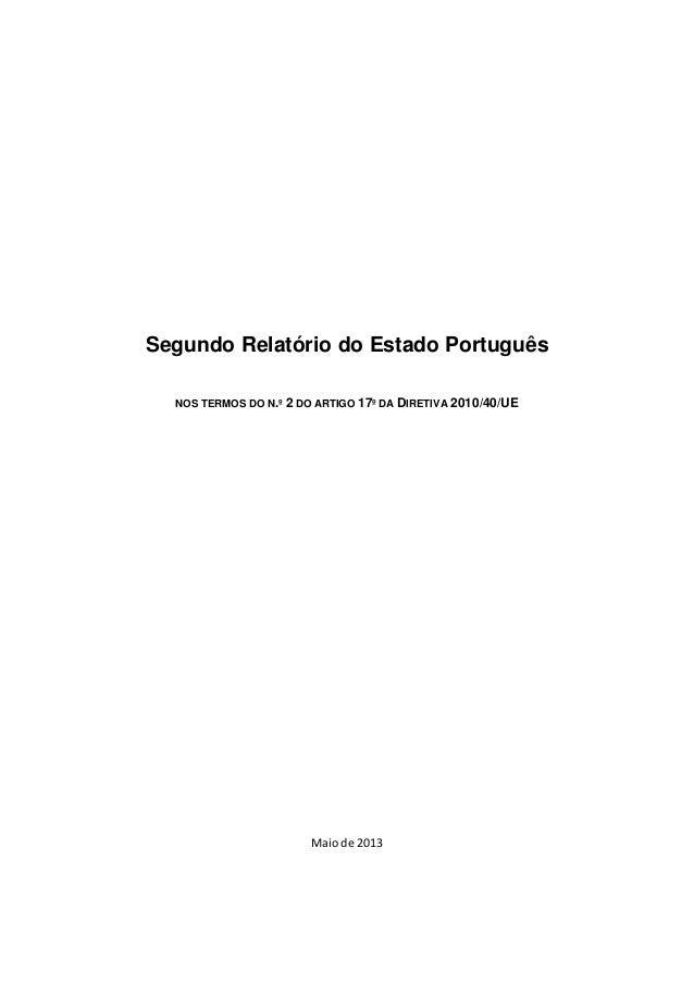 Segundo Relatório do Estado Português NOS TERMOS DO N.º 2 DO ARTIGO 17º DA DIRETIVA 2010/40/UE Maio de 2013