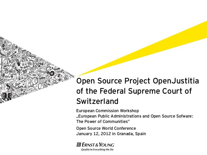 """Open Source Project OpenJustitiaof the Federal Supreme Court ofSwitzerlandEuropean Commission Workshop""""European Public Adm..."""