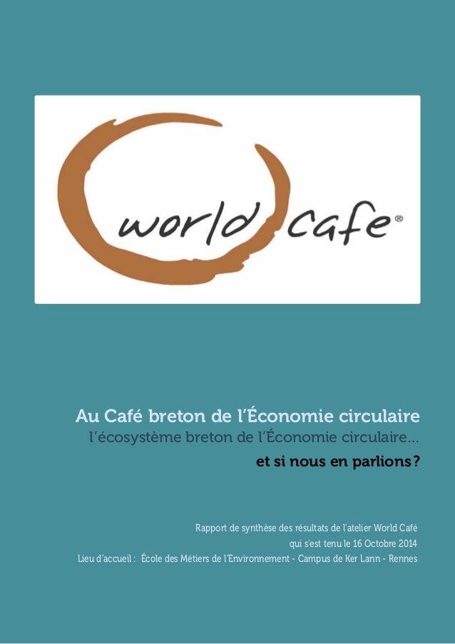 et si nous en parlions? l'écosystème breton de l'Économie circulaire… Au Café breton de l'Économie circulaire Rapport de ...