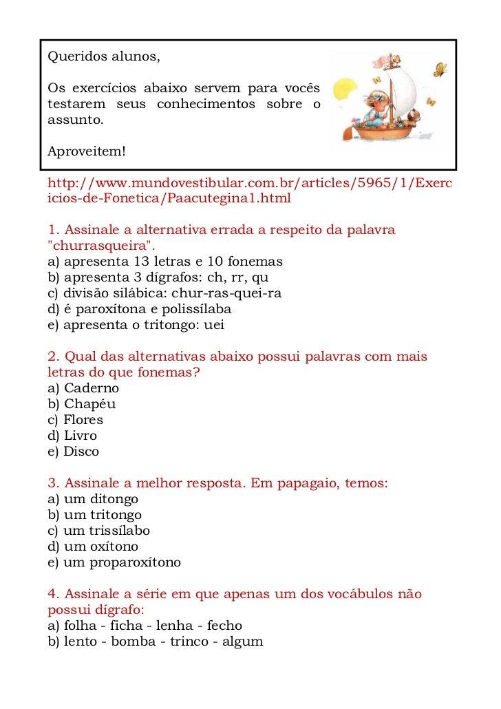 Queridos alunos,Os exercícios abaixo servem para vocêstestarem seus conhecimentos sobre oassunto.Aproveitem!http://www.mun...