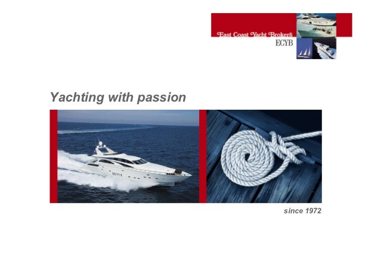 Yachting with passion since 1972