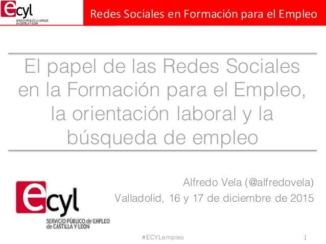 Redes  Sociales  en  Formación  para  el  Empleo El papel de las Redes Sociales en la Formación para el Empleo...