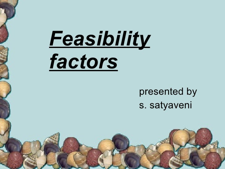 Feasibility factors presented by s. satyaveni