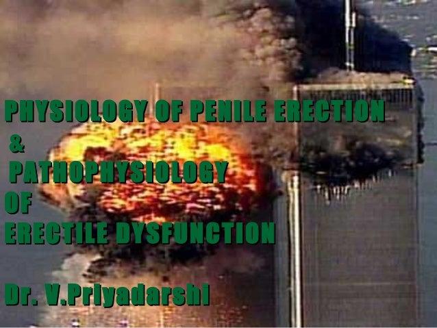 PHYSIOLOGY OF PENILE ERECTION &PATHOPHYSIOLOGYOFERECTILE DYSFUNCTIONDr. V.Priyadarshi