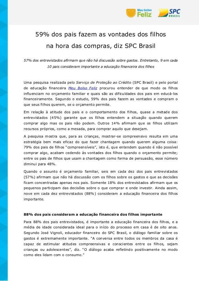 59% dos pais fazem as vontades dos filhos na hora das compras, diz SPC Brasil 57% dos entrevistados afirmam que não há dis...