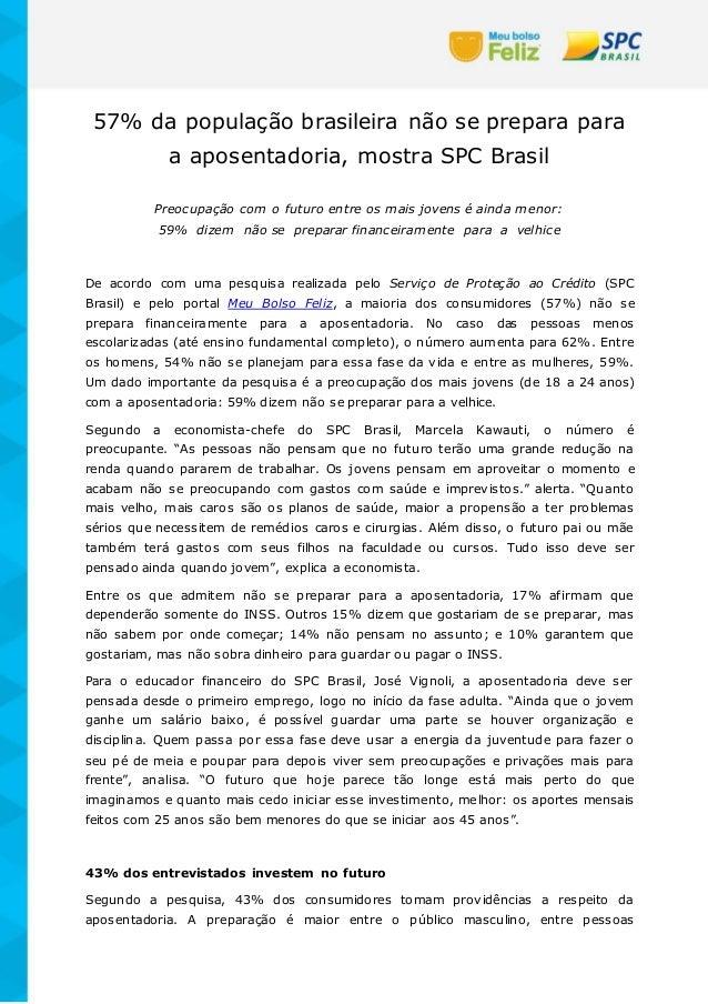 57% da população brasileira não se prepara para a aposentadoria, mostra SPC Brasil Preocupação com o futuro entre os mais ...