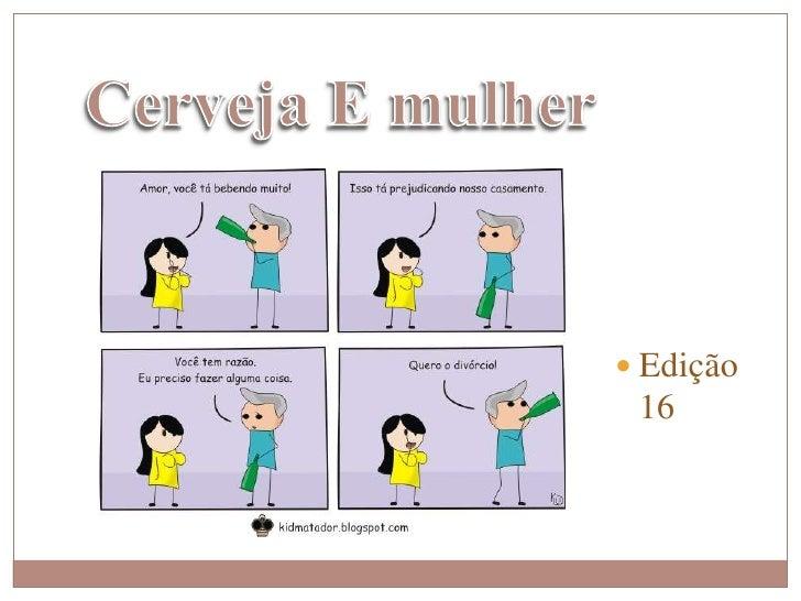 Cerveja E mulher<br />Edição 16<br />