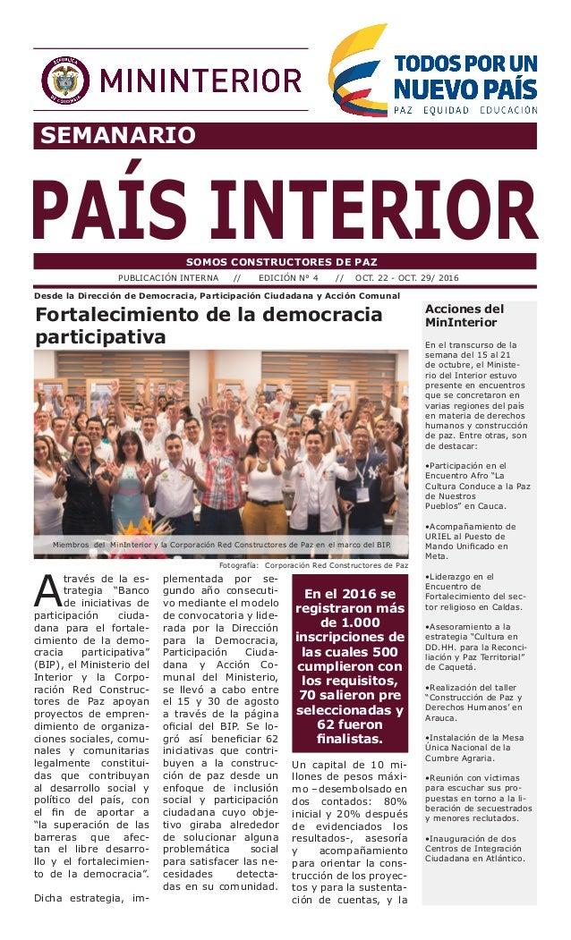 SEMANARIO PAÍS INTERIORSOMOS CONSTRUCTORES DE PAZ PUBLICACIÓN INTERNA // EDICIÓN N° 4 // OCT. 22 - OCT. 29/ 2016 A través ...