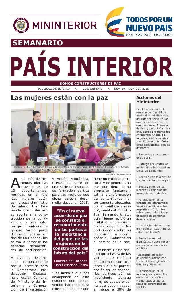 SEMANARIO PAÍS INTERIORSOMOS CONSTRUCTORES DE PAZ PUBLICACIÓN INTERNA // EDICIÓN N° 8 // NOV. 19 - NOV. 25 / 2016 Acciones...