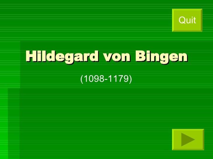 Hildegard von Bingen (1098-1179) Quit