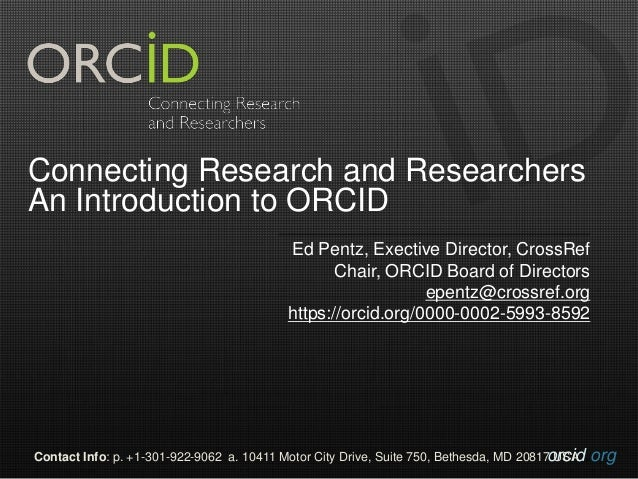 orcid.orgContact Info: p. +1-301-922-9062 a. 10411 Motor City Drive, Suite 750, Bethesda, MD 20817 USA Connecting Research...