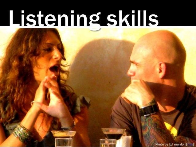 Listening skills Photo by Ed Yourdon [link]