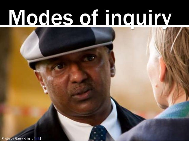 Modes of inquiry Photo by Garry Knight [link]