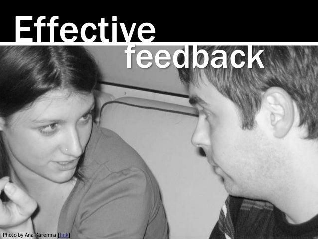 Effective feedback Photo by Ana Karenina [link]